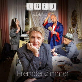 """LÜÜL – das neue Album """"Fremdenzimmer"""" (VÖ 11.05.) – stilsicher und phantasievoll - Neuvorstellung"""
